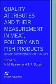 Quality Attributes and Their Measurement in Meat, Poultry and Fish Products (Advances in Meat Research, Vol 9) by A.M. Pearson, T.R. Dutson