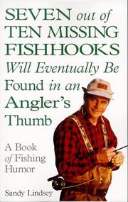 Cover of: Seven Out of Ten Missing Fishhooks Will Eventually Be Found in an Angler