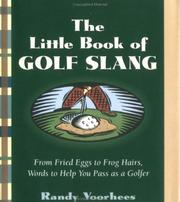 Cover of: THE LITTLE BOOK OF GOLF SLANG | RANDY THEVOORHEES