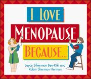 Cover of: I love menopause because--