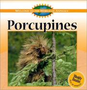 Cover of: Porcupines (Welcome to the World of Animals) |