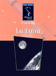 Cover of: LA Luna (Isaac Asimov Biblioteca Del Universo Del Siglo Xxi/Isaac Asimovªs 21st Century Library of the Universe)
