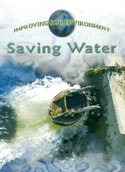Cover of: Saving Water (Improving Our Environment)