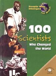 Cover of: 100 Scientists Who Changed the World (People Who Changed the World)