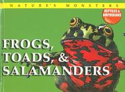 Cover of: Frogs, toads & salamanders