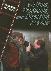 Cover of: Writing, Producing, And Directing Movies (The Magic of Movies) |