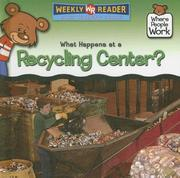 Cover of: What Happens at a Recycling Center? (Where People Work) |