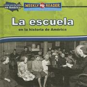 Cover of: La Escuela En La Historia De America/Going to School in American History (Como Era La Vida En America/How People Lived in America)
