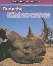 Cover of: Rudy the Rhinoceros (Wild Animal Families) | Jan Latta