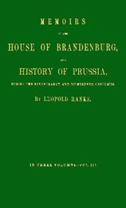 Cover of: Memoirs of the House of Brandenburg, and History of Prussia during the Seventeenth and Eighteenth Centuries V3