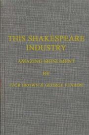 This Shakespeare industry by Ivor John Carnegie Brown