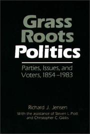 Cover of: Grass roots politics | Jensen, Richard J.