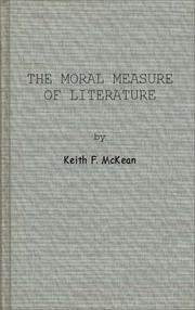 The moral measure of literature by Keith F. McKean