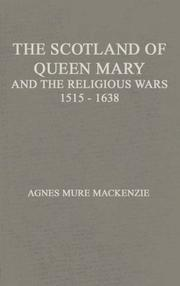 Cover of: The Scotland of Queen Mary and the religious wars, 1513-1638