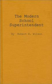 Cover of: modern school superintendent | Wilson, Robert E.