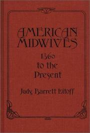 Cover of: American midwives, 1860 to the present | Judy Barrett Litoff