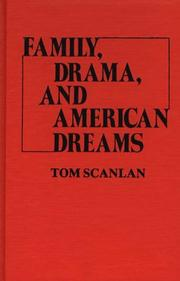Cover of: Family, drama, and American dreams | Scanlan, Tom