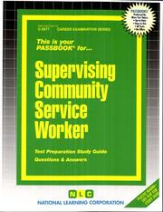 Cover of: Supervising Community Service Worker (Career Examination Series ; C-2677) | Jack Rudman