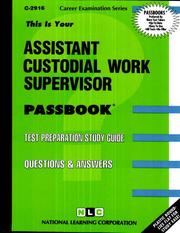 Cover of: Assistant Custodial Work Supervisor (Career Exam Ser, C-2916) | Jack Rudman