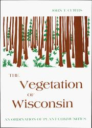 Cover of: The vegetation of Wisconsin