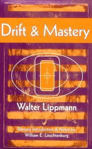 Cover of: Drift and mastery: an attempt to diagnose the current unrest