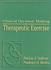 Cover of: Clinical Decision Making in Therapeutic Exercise