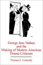 Cover of: George Jean Nathan and the making of modern American drama criticism
