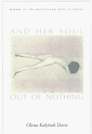 Cover of: And her soul out of nothing | Olena Kalytiak Davis