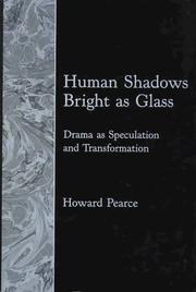 Cover of: Human shadows bright as glass | Pearce, Howard