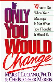 Cover of: If only you would change | Mark J. Luciano