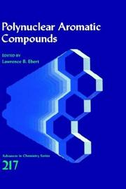 Cover of: Polynuclear Aromatic Compounds (Advances in Chemistry Series) | Lawrence B. Ebert