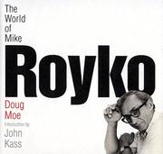 The world of Mike Royko by Doug Moe