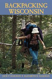 Cover of: Backpacking Wisconsin | Jack P. Hailman