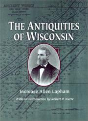 Cover of: Antiquities of Wisconsin As Surveyed and Described