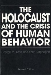 Cover of: The Holocaust and the Crisis of Human Behavior | George M. Kren
