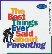 Cover of: The best things ever said about parenting | compiled by Bill and Nancie Carmichael.