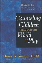 Cover of: Counseling children through the world of play