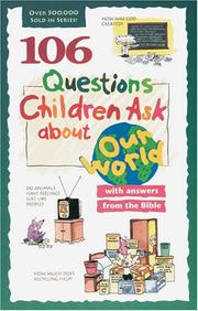 Cover of: 106 questions children ask about our world