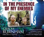 Cover of: In the Presence of My Enemies | Gracia Burnham