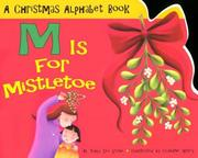 Cover of: M is for mistletoe: a Christmas alphabet book