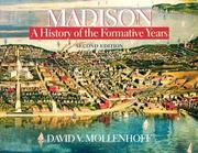 Cover of: Madison, a history of the formative years