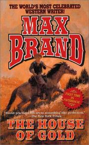 Cover of: The House of Gold | Max Brand [pseudonym]