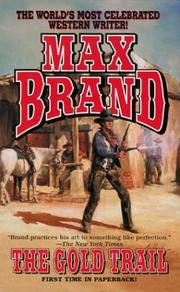Cover of: The Gold Trail | Max Brand [pseudonym]