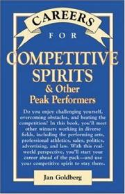 Cover of: Careers for competitive spirits & other peak performers | Jan Goldberg