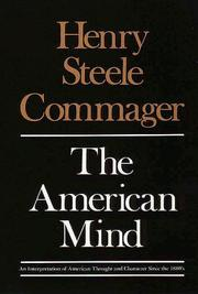The American Mind: An Interpretation of American Thought & Character Since the 1880's