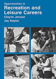Cover of: Opportunities in recreation and leisure careers | Jensen, Clayne R.
