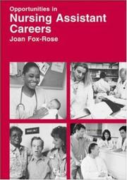 Opportunities in Nursing Assistant Careers by Joan Fox-Rose