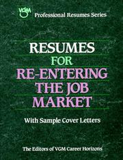 Cover of: Resumes for Re-Entering the Job Market (Professional Resumes Series) | VGM Career Horizons (Firm)