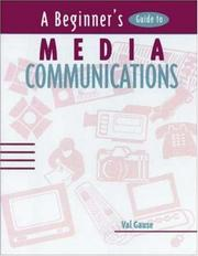 Cover of: A beginner's guide to media communications