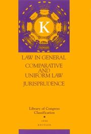 Cover of: Library of Congress classification. K. Law in general. Comparative and uniform law. Jurisprudence